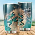 Dragonfly Tumbler Strength Is What We Can Gain From The Sadness We Survive