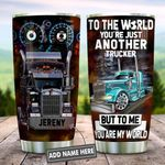 Personalized Trucker Tumbler To The World You're Just Another Trucker