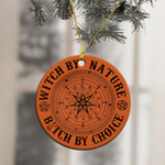 Witch By Nature Bitch By Choice Ornament