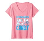 Womens Strangers Have The Best Candy Funny V-Neck T-Shirt