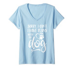 Womens Sorry I Cant I Have Plans With My Dog V-Neck T-Shirt