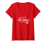 Womens I Don't Have Ducks Or A Row - I Have Squirrels - Funny V-Neck T-Shirt