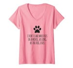 Womens I Don't Care Who Dies In Movie As Long As Dog Lives V-Neck T-Shirt