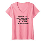 Womens I Gotta See The Candy First Then I Get In The Van V-Neck T-Shirt