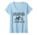 Womens I Don't Always Stop And Look At Rocks Funny Lapidary V-Neck T-Shirt