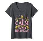 Womens I Can't Keep Calm It's My 32nd Birthday Happy To Me 32 Years V-Neck T-Shirt