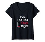 Womens I Was Normal 5 Kids Ago Five Children Parents Father's Day V-Neck T-Shirt