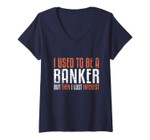 Womens I Used To Be A Banker But Then I Lost Interest Retirement V-Neck T-Shirt
