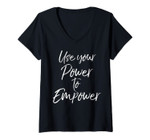 Womens Inspirational Mentor Quote Gift Use Your Power To Empower V-Neck T-Shirt