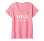 Womens Funny Wine T-Shirt Funny Saying Drinking Wine Lover Wine V-Neck T-Shirt