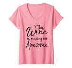Womens Funny Wine Drinking Gift This Wine Is Making Me Awesome V-Neck T-Shirt