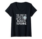 Womens The Only Bs I Need In My Life Is Beach Sunshine Flip Flops V-Neck T-Shirt