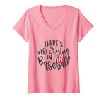Womens There's No Crying In Baseball V-Neck T-Shirt