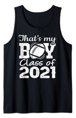 That's My Boy Class Of 2021 Proud Mom Dad Of Senior Football Tank Top