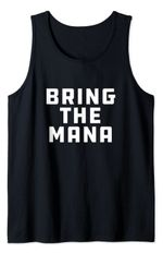 Bring The Mana   Motivational   Workout   Good Times Tank Top
