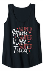 Womens Mothers Day Super Mom Super Wife Super Tired Mama Funny Cute Tank Top