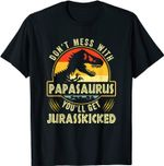 Dont Mess With Papasaurus Youll Get Jurasskicked Fathers Day T-Shirt