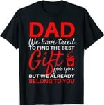 Funny Fathers Day Shirt Gift from Daughter Son Wife for Dad T-Shirt