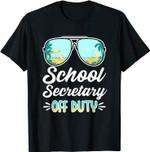 Funny I School Secretary Off Duty I Summer I Beach T-Shirt