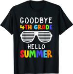 Goodbye 4th Grade Hello Summer Last Day Of School T-Shirt