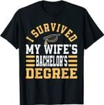 I Survived My Wifes Bachelor's Degree Graduate Diploma BA T-Shirt