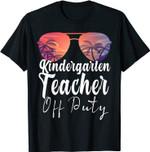 Kindergarten Teacher Off Duty Shirt Sunglasses Beach Sunset T-Shirt