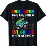 Kindergarten done 1st grade here we come Dinosaur T-Shirt