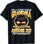 I'm A Super Proud Grandma Of An Awesome 2021 Graduate T-Shirt