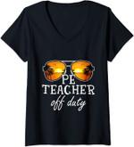 Womens PE Teacher Off Duty Sunglasses Last Day Of School V-Neck T-Shirt