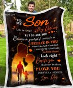 Custom Fleece Blanket - To My Son (Dad) - Life Is Tough But So Are You