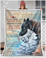 Custom Fleece Blanket - To My Husband - Wolf - The Love I Have For You Will Never Change
