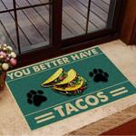 You Better Have Tacos Doormat Dog Paw Funny Welcome Doormat Front Door Outdoor