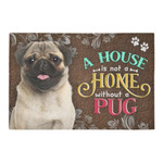 A House Is Not A Home Without Pug Doormat