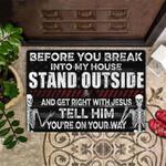Get Right With Jesus Doormat Before You Break Into My House Cool Doormat Unique