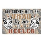 All Guests Must Be Approved By Our Heeler Doormat