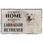Its Not A Home Without A Labrador Retriever Doormat
