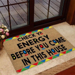 Check Ya Energy Before You Come In This House Funny Doormat