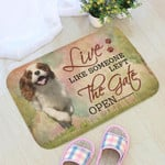 Live Like Someone Left The Gate Open Cavalier King Charles Spaniel Doormat