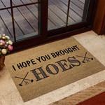 Hope you brought hoes Gardening Doormat  Welcome Mat