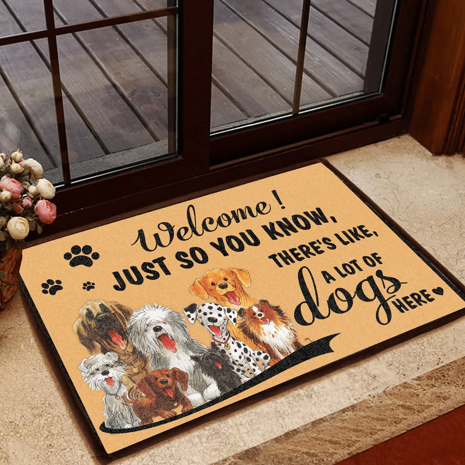 Dog Lovers Door mat Just So You There Like A Lot of Dogs here