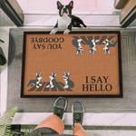 Boston Terrier I Say Hello You Say Goodbye Funny Outdoor Indoor Wellcome Doormat