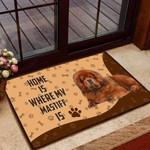 Home is Where My Mastiff is Funny Outdoor Indoor Wellcome Doormat - Funny Outdoor Indoor Wellcome Doormat