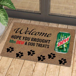 Hope You Brought Mtn Dew And Dog Treats - Doormat  Welcome Mat