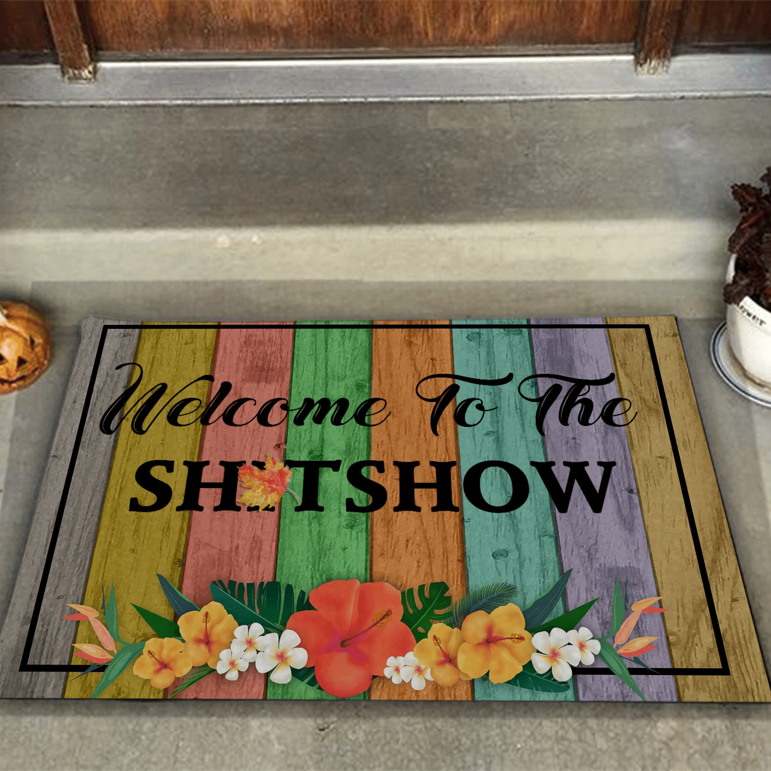 Funny Door mat Welcome To The S Show
