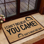 Cant Believe You Came Thats What She Said Funny Outdoor Indoor Wellcome Doormat