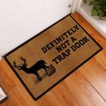 Definitely Not A Trap Door Deer Hunting Funny Outdoor Indoor Wellcome Doormat