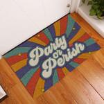 Door Mat Party Or Perish Hippie