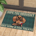 Hope You Brought Red Wine And Dog Treats Doormat  Welcome Mat