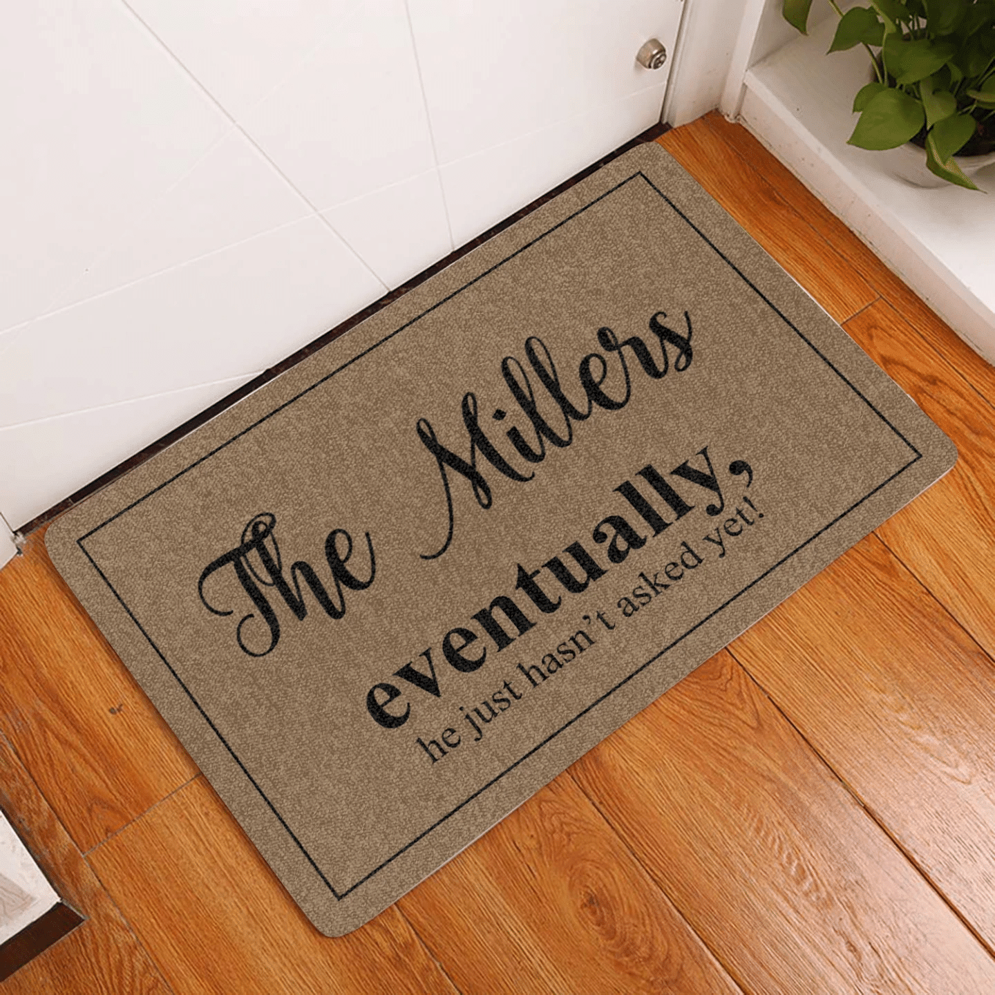 Funny Rubber Door Mat Customizable   Eventually He Just Hasnt asked Yet