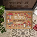 Come On Theres So Mushroom In Here Doormat  Welcome Mat  House Warming Gift